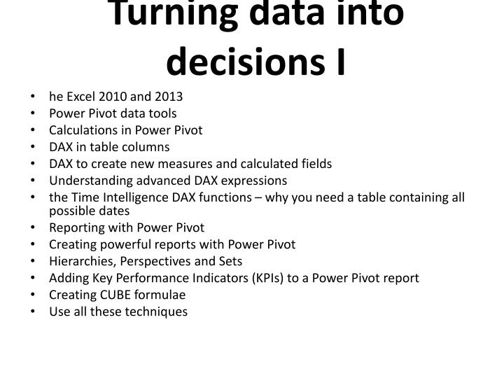Turning data into decisions I