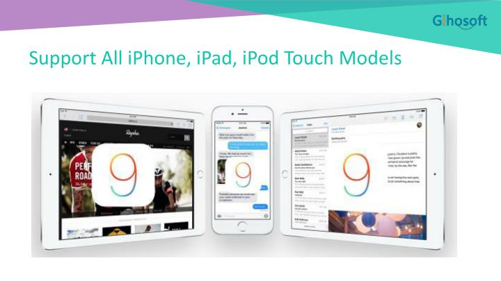 Support All iPhone, iPad, iPod Touch Models