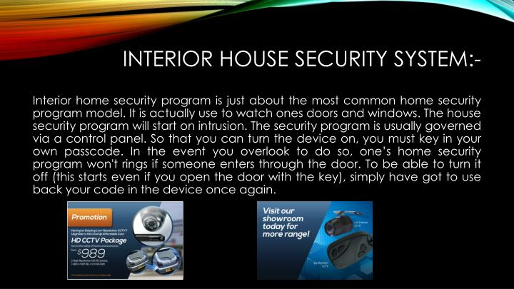 Interior house security system
