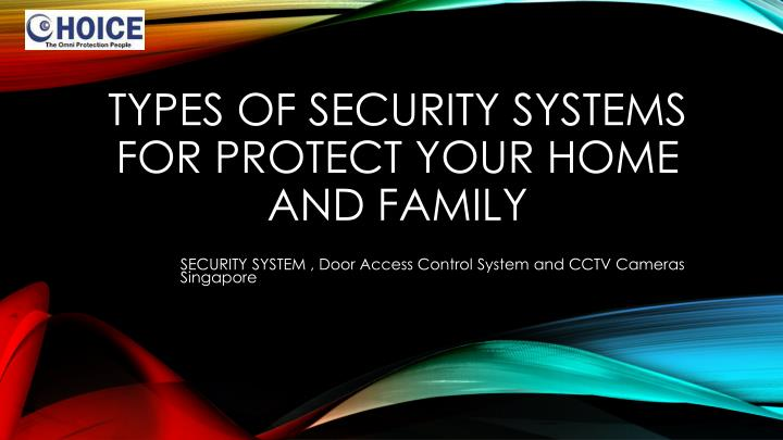 Types of security systems for protect your home and family
