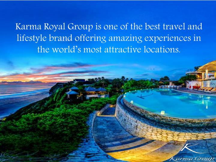 Karma Royal Group is one of the best travel and lifestyle brand offering amazing experiences in the ...