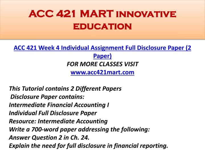 acc 421 full disclosure paper Full disclosure paper jennifer nigro october 24 2014 acc 421 james gardner what is the principle in accounting why has increased $4500 a 56 acc 421 wiley plus final exam pin it.