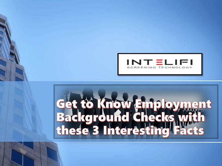 Get To Know Employment Background Checks With These