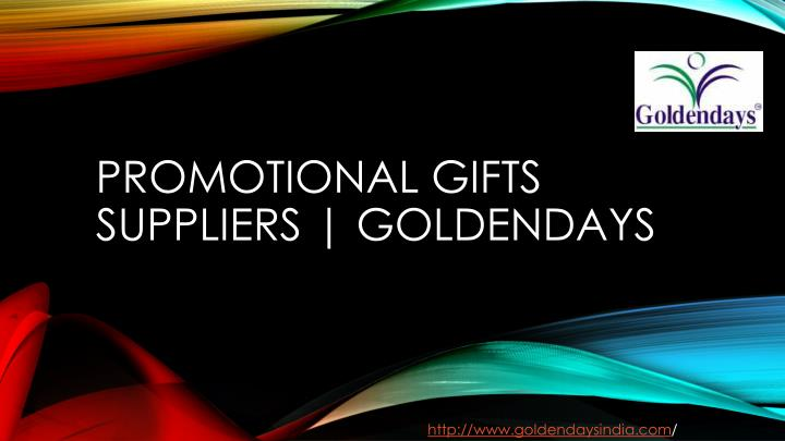 Promotional gifts suppliers goldendays