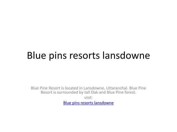 Blue pins resorts lansdowne