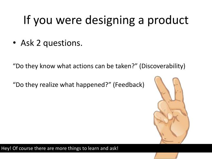 If you were designing a product