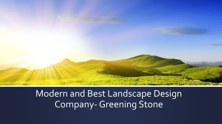 Modern and best landscape design company greening stone