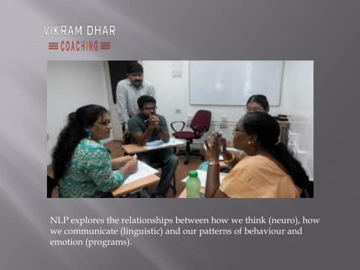 NLP explores the relationships between how we think (