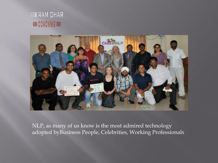 NLP, as many of us know is the most admired technology adopted