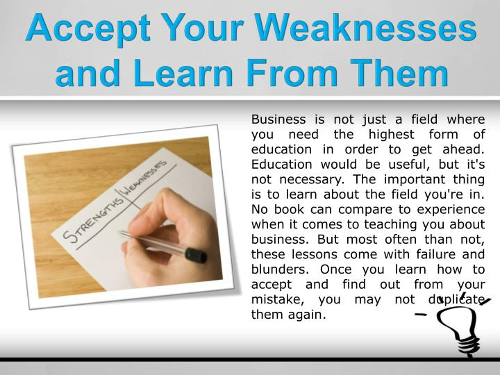 Accept Your Weaknesses and Learn From Them