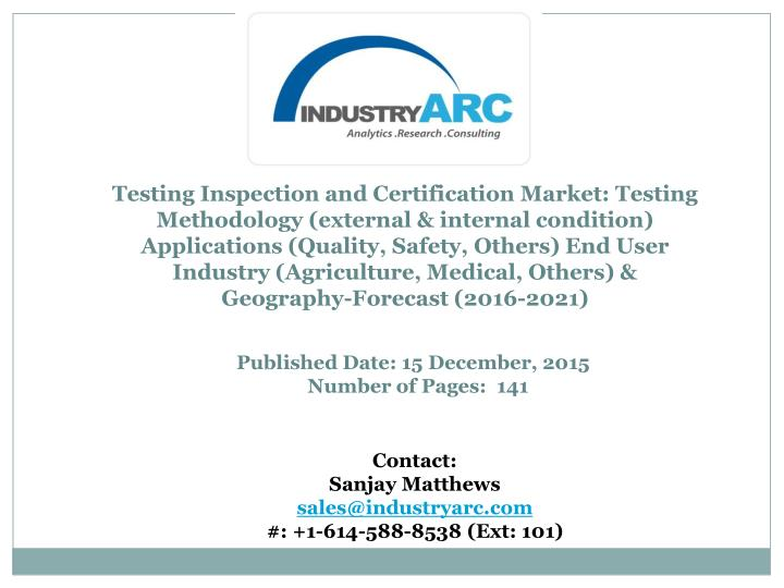 Testing Inspection and Certification Market: Testing Methodology (external & internal condition) App...