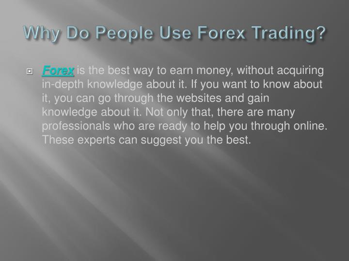 Why Do People Use Forex Trading?