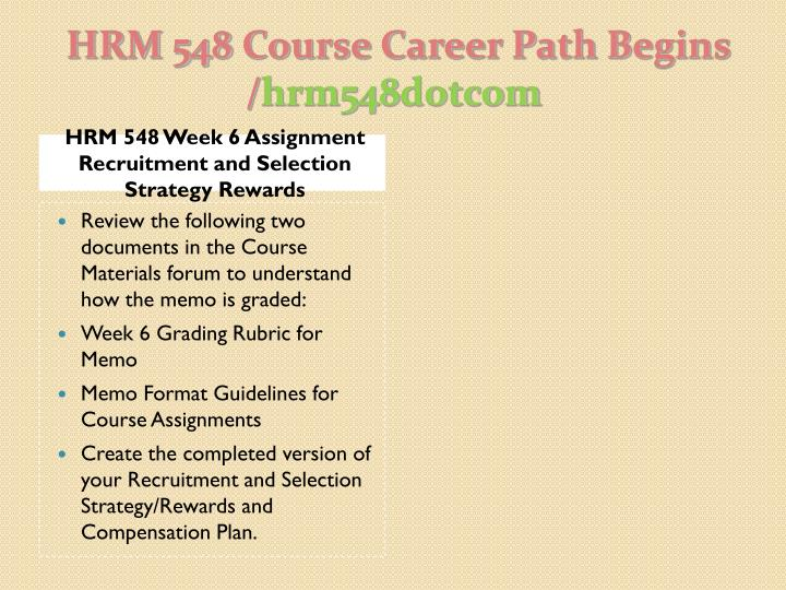 HRM 548 Week 6 Assignment Recruitment and Selection Strategy Rewards