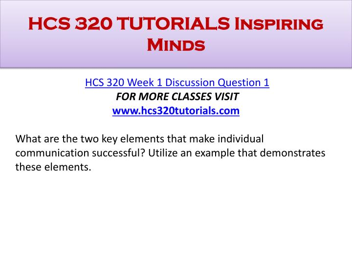 Hcs 320 tutorials inspiring minds1