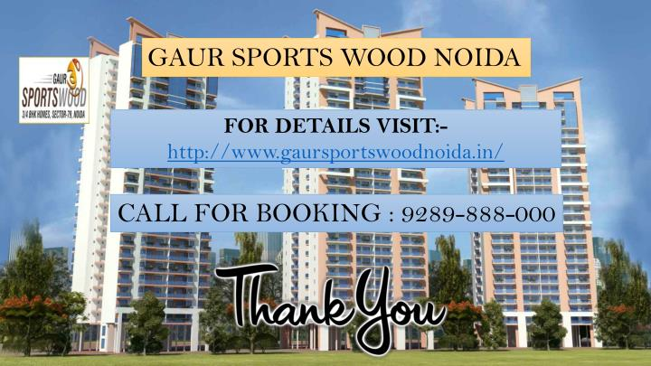 GAUR SPORTS WOOD NOIDA