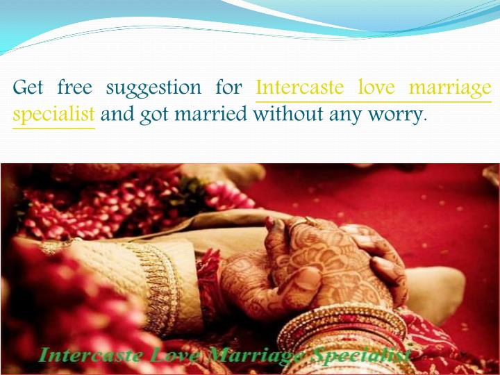 Get free suggestion for Intercaste love marriage