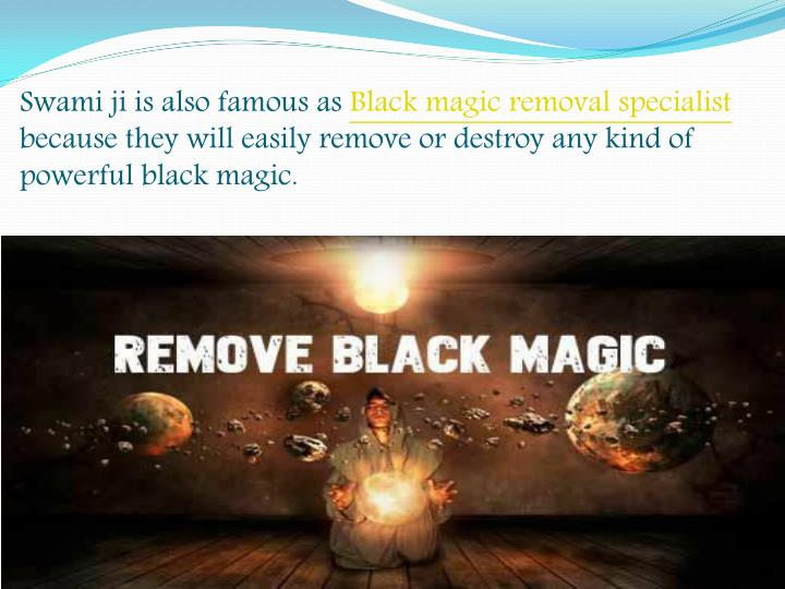 Swami ji is also famous as Black magic removal specialist