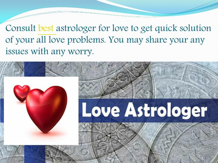 Consult best astrologer for love to get quick solution