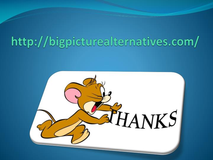 http://bigpicturealternatives.com/