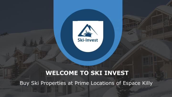 WELCOME TO SKI INVEST