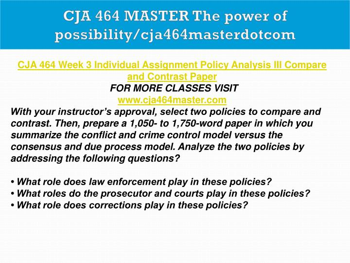 summarize the conflict and crime control model versus the consensus and due process model For more classes visit wwwcja464expertcom this tutorial contains new assignments, even 2 papers for some assignments, please check the detail below cja 464 week 1 discussion question by stephen3991 in types.