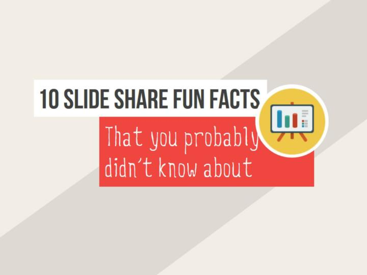 10 slideshare fun facts you didn t know about