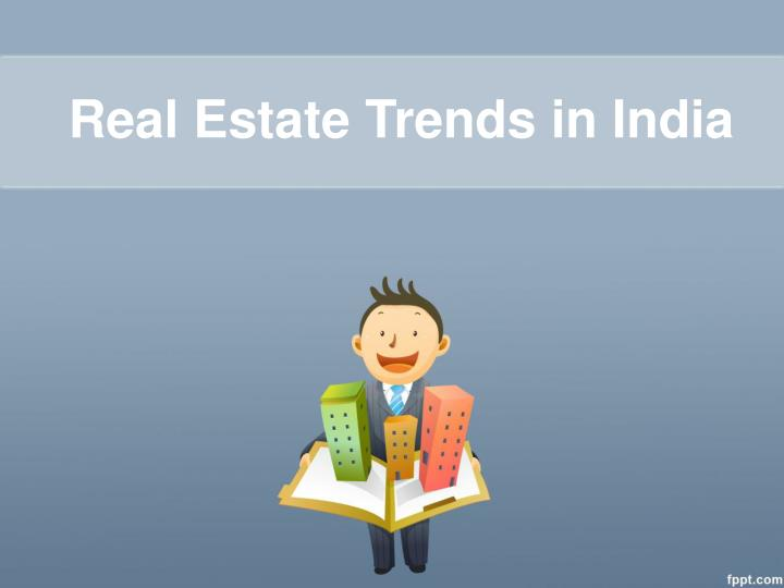 Real Estate Trends in India