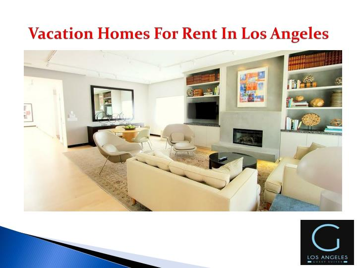 Ppt luxury vacation rentals los angeles powerpoint for Homes to rent in los angeles