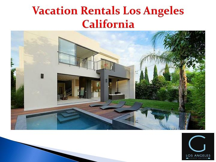 Ppt Luxury Vacation Rentals Los Angeles Powerpoint