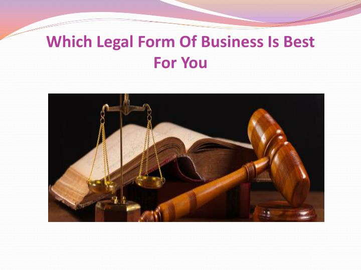 Which legal form of business is best for you