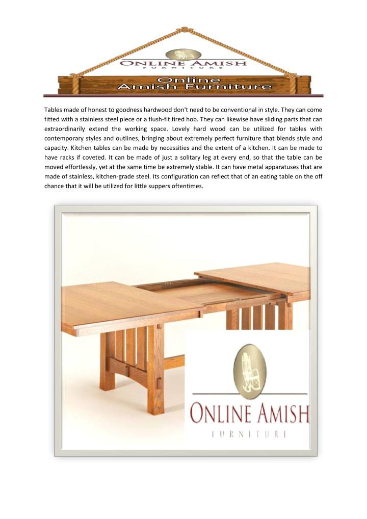 Tables made of honest to goodness hardwood don't need to be conventional in style. They can come