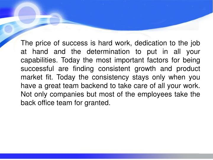 The price of success is hard work, dedication to the job at hand and the determination to put in all...