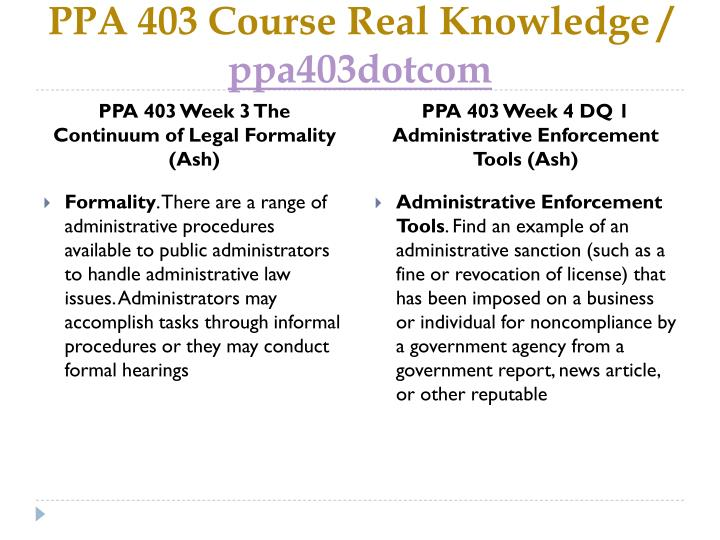 ppa 403 week 4 quiz Essay on ppa 403 week 4 quiz the file ppa 403 week 4 quiz includes solution to the following questions: 1question : criminal penalties as an administrative sanction result only from proceedings in the regular courts, not directly from an administrative order.