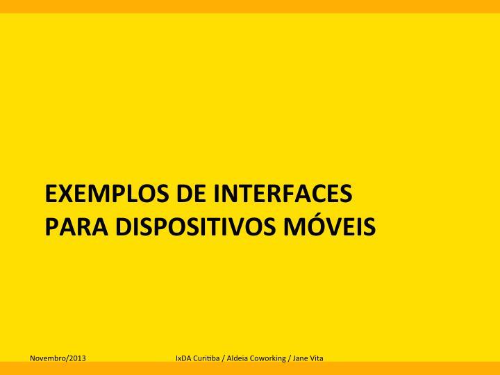 EXEMPLOS  DE  INTERFACES