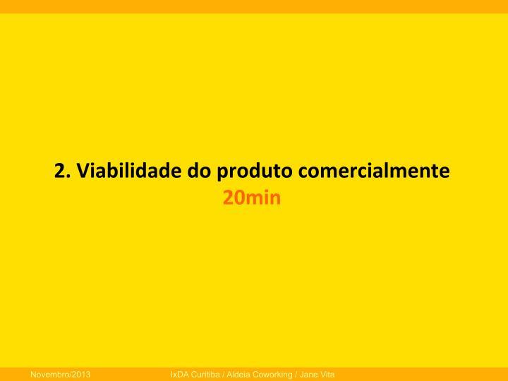 2.  Viabilidade  do  produto  comercialmente