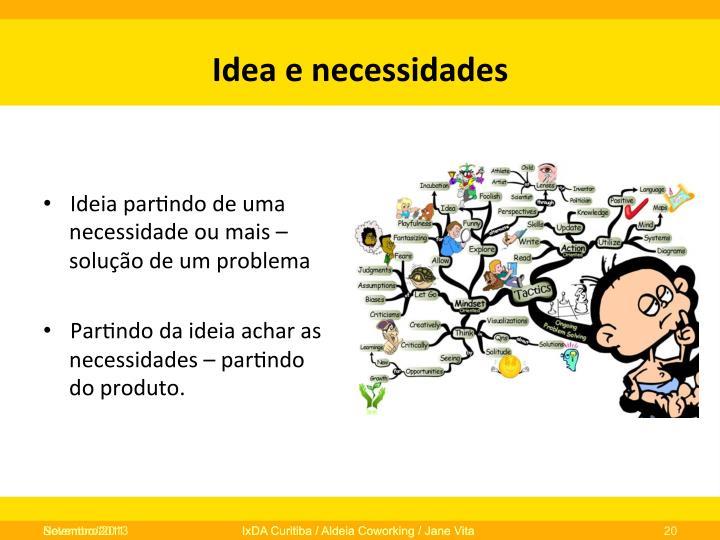 Idea  e  necessidades