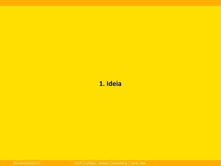 1.  Ideia