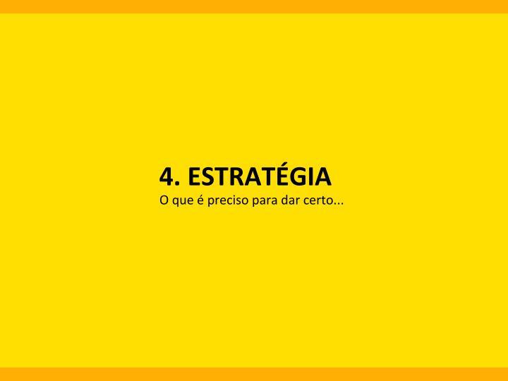 4.  ESTRATÉGIA