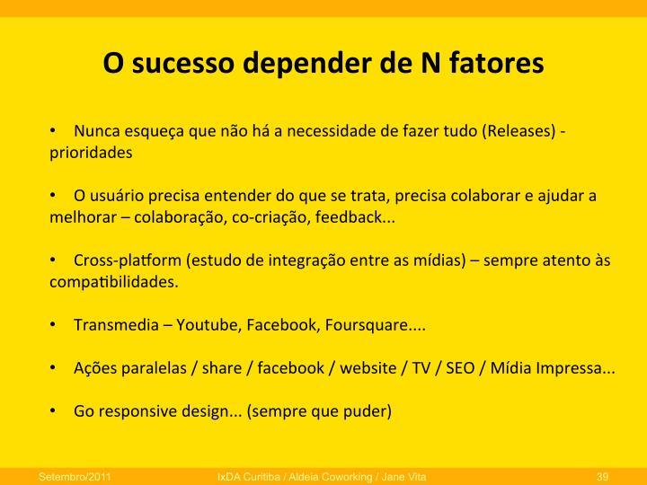 O  sucesso  depender  de  N  fatores