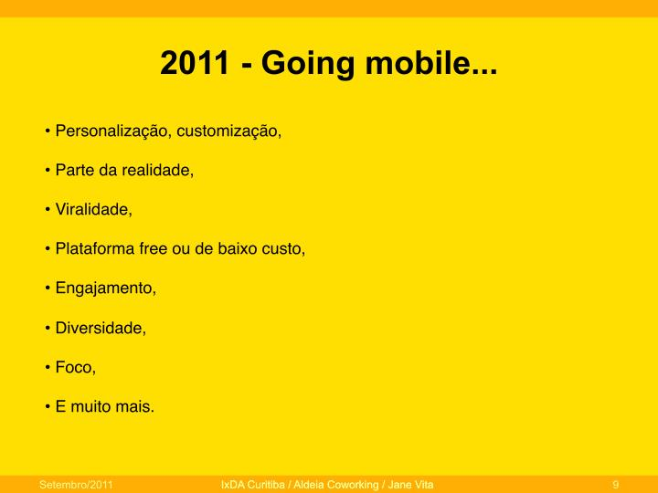 2011 - Going mobile...