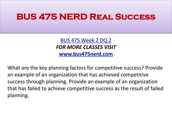 BUS 475 NERD Real Success