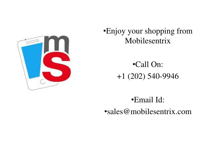 Enjoy your shopping from Mobilesentrix