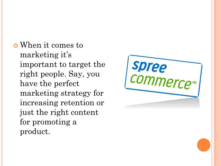When it comes to marketing it's important to target the right people. Say, you have the perfect marketing strategy for increasing retention or just the right content for promoting a