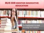bus 308 mentor innovative education23
