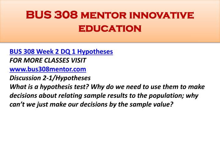 BUS 308 mentor innovative education