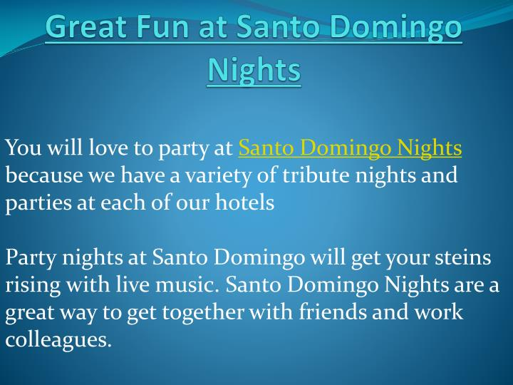 Great fun at santo domingo nights