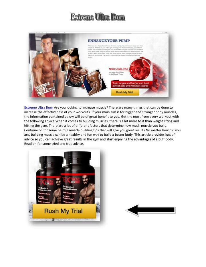 Extreme Ultra Burn Are you looking to increase muscle? There are many things that can be done to