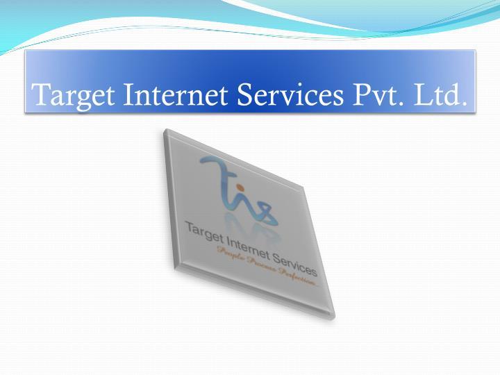 Target Internet Services Pvt. Ltd.