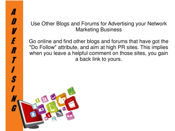Use Other Blogs and Forums for Advertising your Network Marketing Business