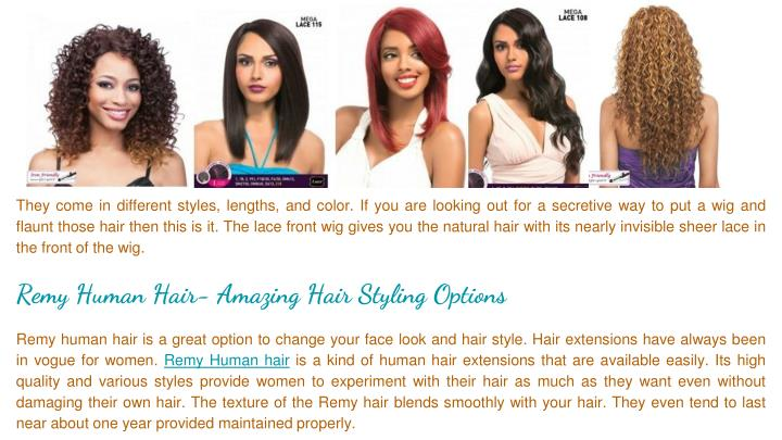 They come in different styles, lengths, and color. If you are looking out for a secretive way to put...